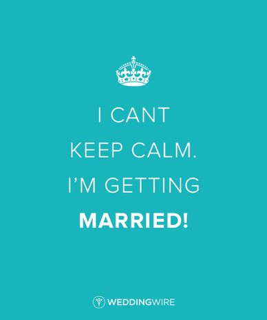 Wedding Quotes Quot I Can T Keep Calm I M Getting Married
