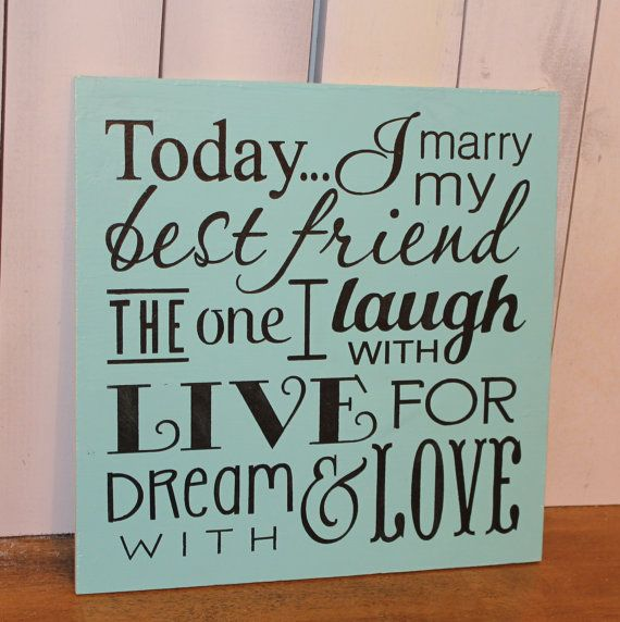 Wedding Quotes Today I Marry My Best Friend Signwedding Sign