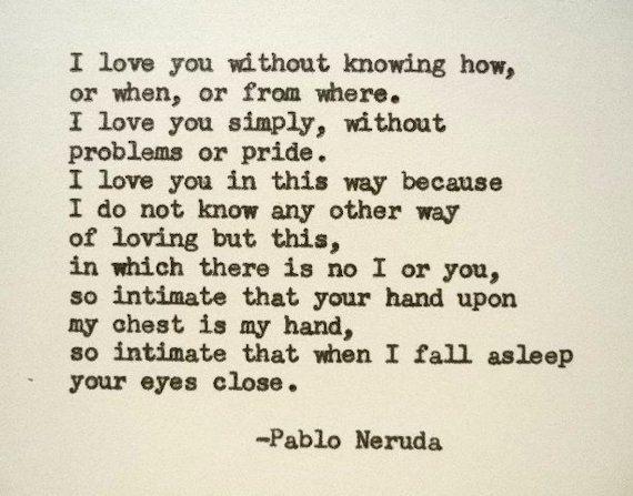 Wedding Quotes Pablo Neruda Quote Hand Typed Quote Made